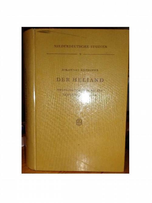 Der Heliand. Theologischer Sinn als tektonische Form.: Rathofer, Johannes