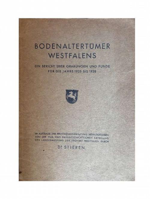 Bodenaltertümer Westfalens. Ein Bericht über Grabungen und: Stieren, August