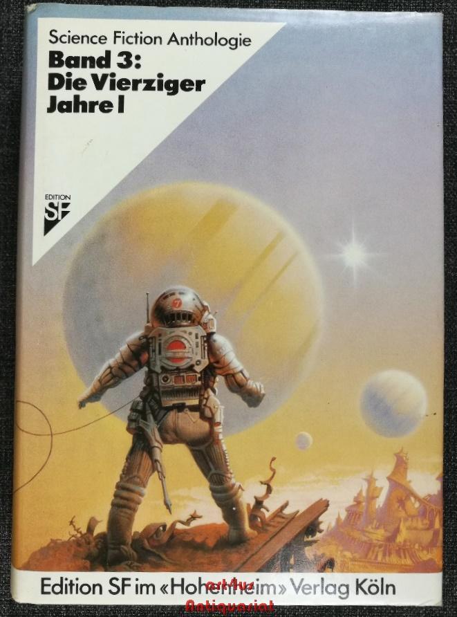 Science Fiction Anthologie III : Die vierziger: Alpers, Hans Joachim