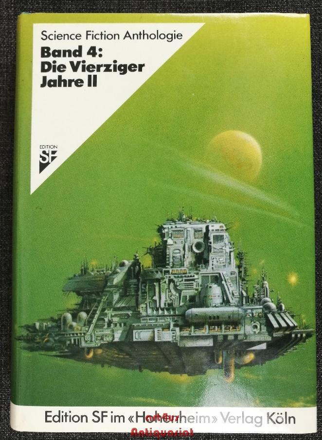 Science Fiction Anthologie IV : Die vierziger: Alpers, Hans Joachim