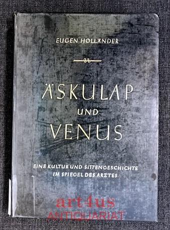 Äskulap und Venus : Eine Kultur- und: Holländer, Eugen: