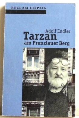 Tarzan am Prenzlauer Berg; Sudelblätter 1981 -: Endler, Adolf