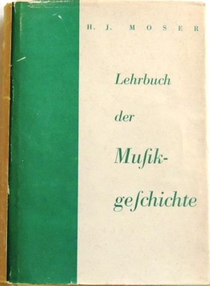 Lehrbuch der Musikgeschichte: Moser, Hans Joachim