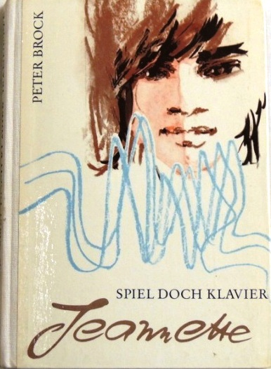 Spiel doch Klavier, Jeannette; Ein heiteres Mädchenbuch;: Brock, Rudolf