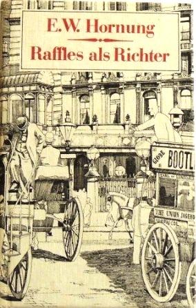 Raffles als Richter Kriminalroman: Hornung, E. W.