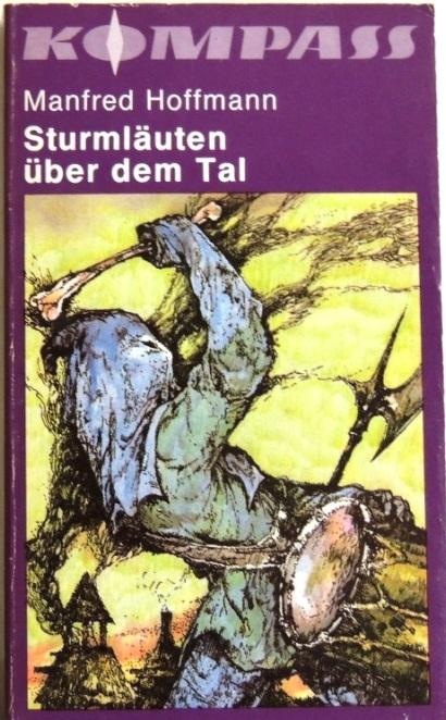 Sturmläuten über dem Tal;: Hoffmann, Manfred