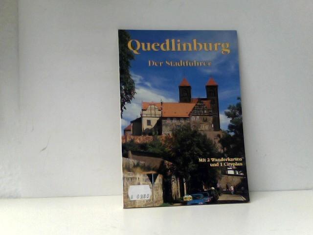 Quedlinburg: Ein Führer durch die Weltkulturerbe-Stadt - Hoffmann, Wolfgang und Thorsten Schmidt