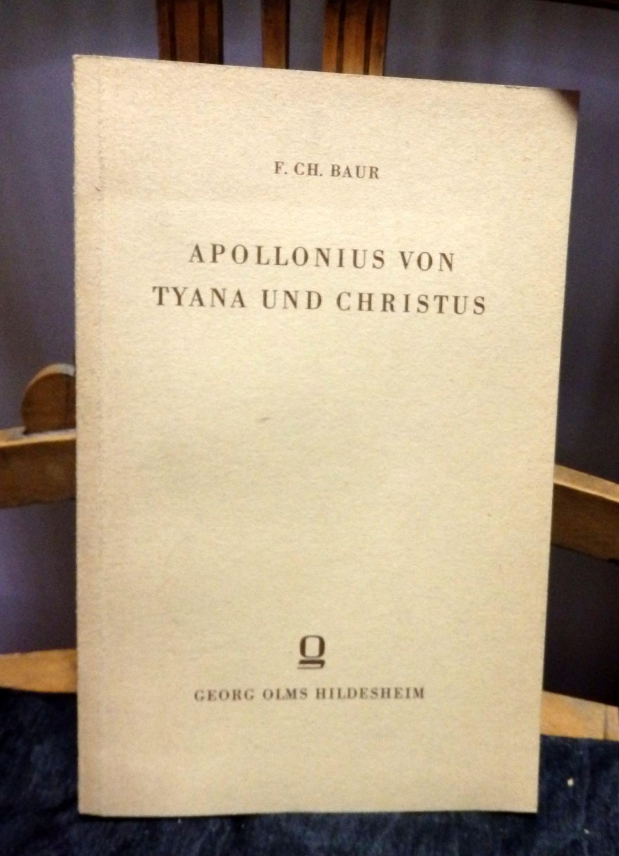 Appllonius von Tyana und Christus. Ein Beitrag: Baur, Ferdinand Ch.