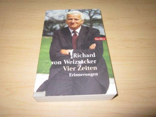 Vier Zeiten. Erinnerungen: Weizsäcker, Richard von