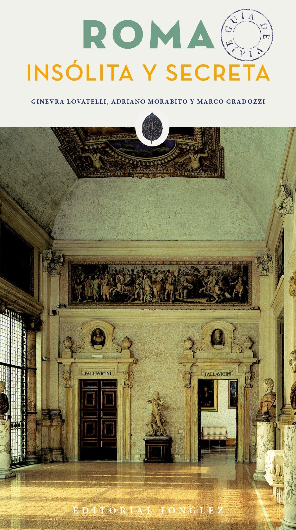 Roma Insòlita Y Secreta - Ginevra Lovatelli; Adriano Morabito; Marco Gradozzi