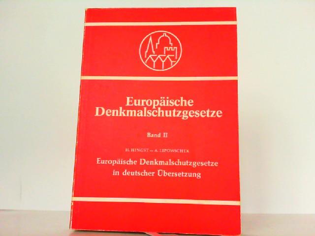 Europäische Denkmalschutzgesetze Band II in deutscher Übersetzung.: Hingst, Hans und