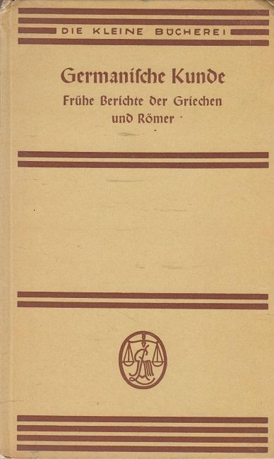 Germanische Kunde : Frühe Berichte der Griechen: Roth, Hermann: