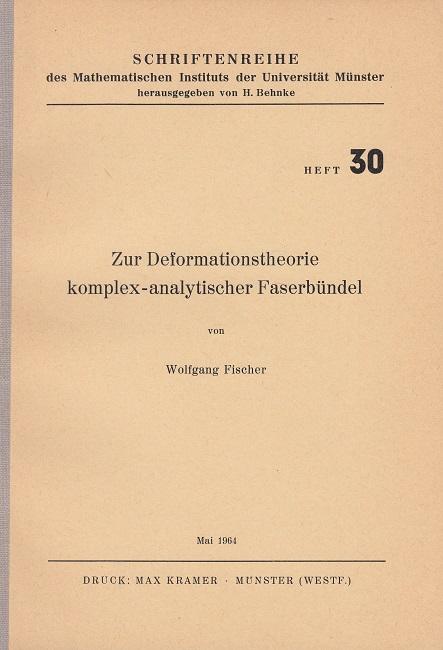 Zur Deformationstheorie komplex-analytischer Faserbündel - Schriftenreihe des: Fischer, Wolfgang: