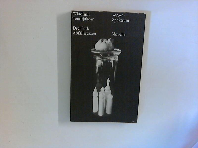 Drei Sack Abfallweizen ; (Volk-und-Welt-Spektrum ; 75: Tendrjakov, Vladimir FedoroviÄ :