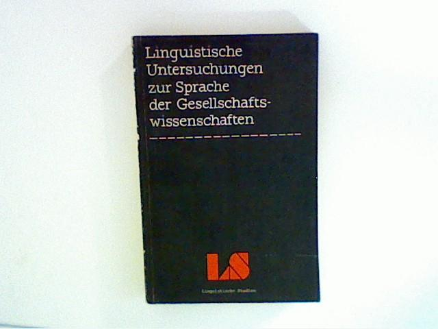 Linguistische Studien - Linguistische Untersuchungen zur Sprache: Autorenkollektiv: