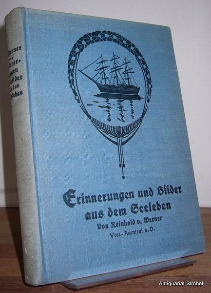 Erinnerungen und Bilder aus dem Seeleben. 9.: Werner, Reinhold von.