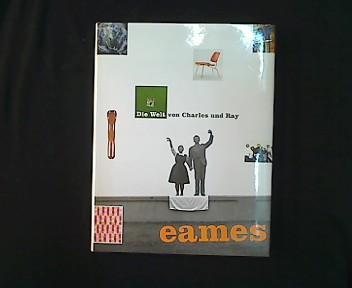 Die Welt von Charles & Ray Eames. - Albrecht, Donald und Diana Murphy (Hg.)