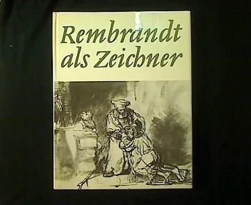 Rembrandt als Zeichner.: Scheidig, Walther: