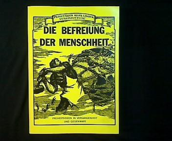 Die Befreiung der Menschheit. Freiheitsideen in Vergangenheit: Jezower, Ignaz (Hg.):