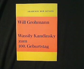 Wassily Kandinsky zum 100. Geburtstag.: Grohmann, Will:
