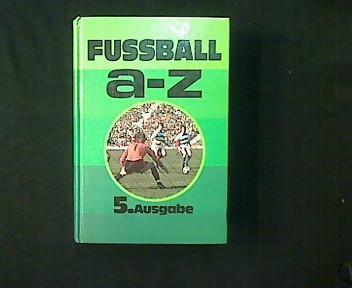 Fußball a-z. Das aktuelle Sportlexikon. - Jendral, Hans-Jürgen (Hg.)