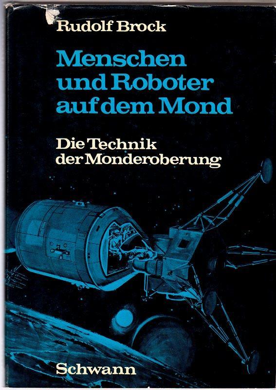 Menschen und Roboter auf dem Mond. Technik: Brock, Rudolf