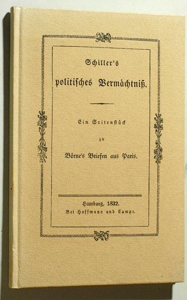 Schillers politisches Vermächtniss. Ein Seitenstück zu Börnes: Schiller, Friedrich und
