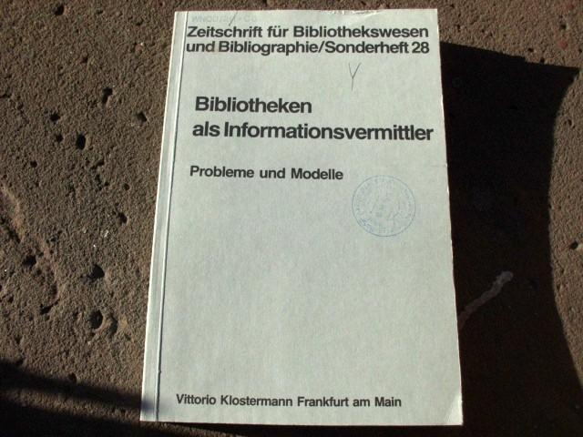 Bibliotheken als Informationsvermittler. Probleme und Modelle. Vorträge,: Kaegbein, Paul; Kuhlmann,