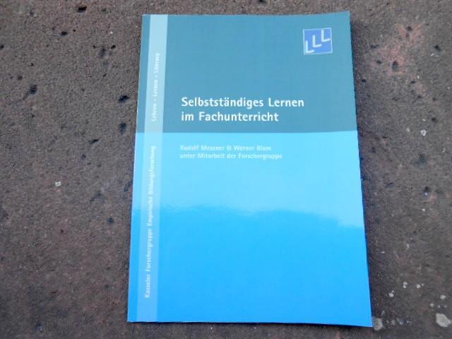 Selbstständiges Lernen im Fachunterricht. (= Kasseler Forschergruppe: Messner, Rudolf; Blum,