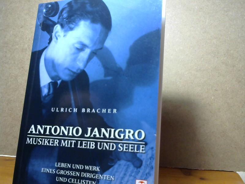 Antonio Janigro Musiker mit Leib und Seele: Bracher, Ulrich: