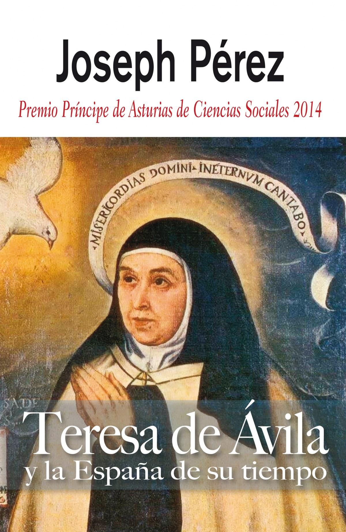 Teresa de Avila y la España de su tiempo - Joseph Pérez