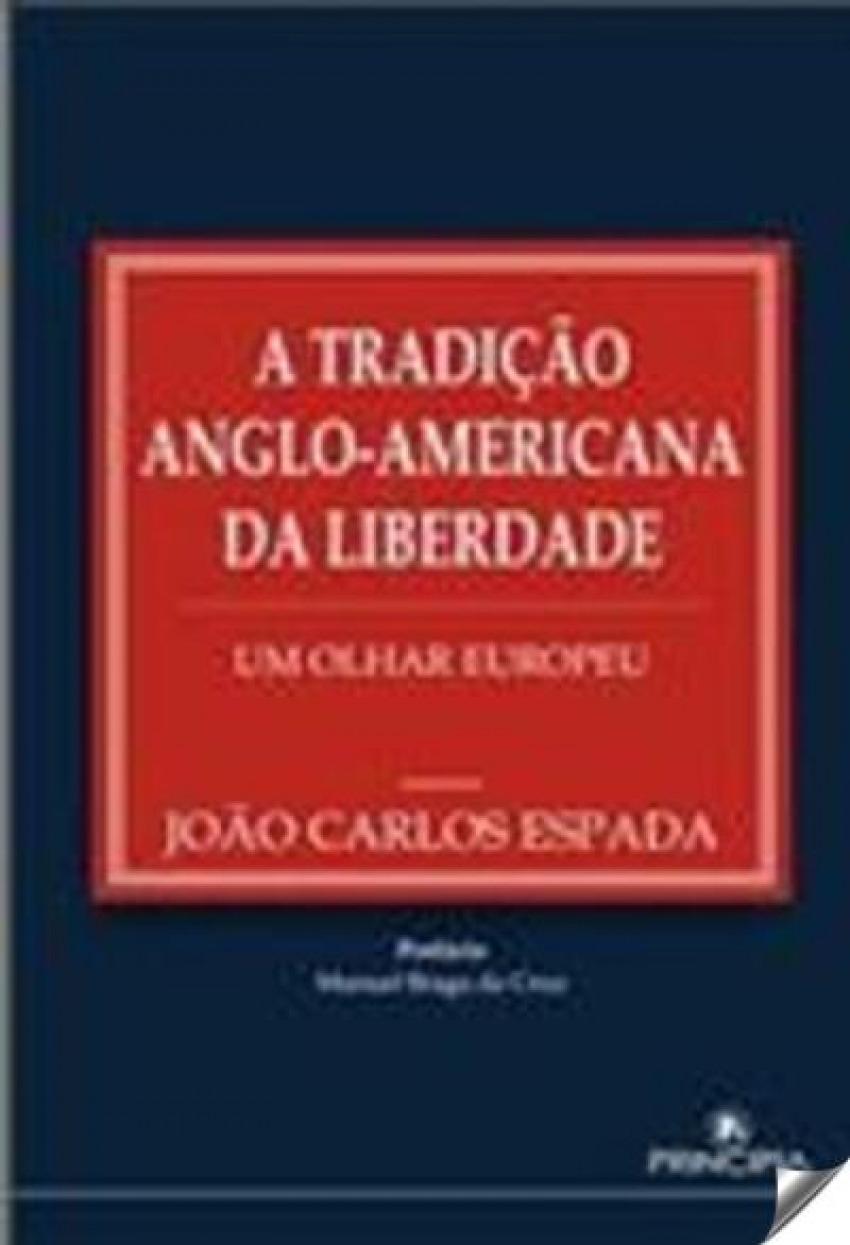 A Tradiçao Anglo-Americana da Liberdade- - João Carlos Espada