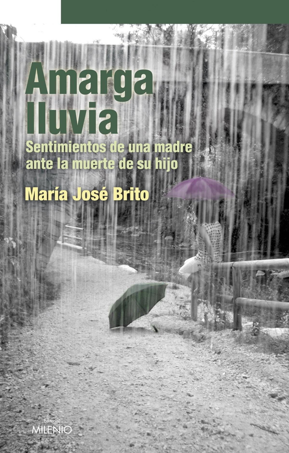 Amarga lluvia Sentimientos de una madre ante la muerte de su hijo - Brito, Maria Jose