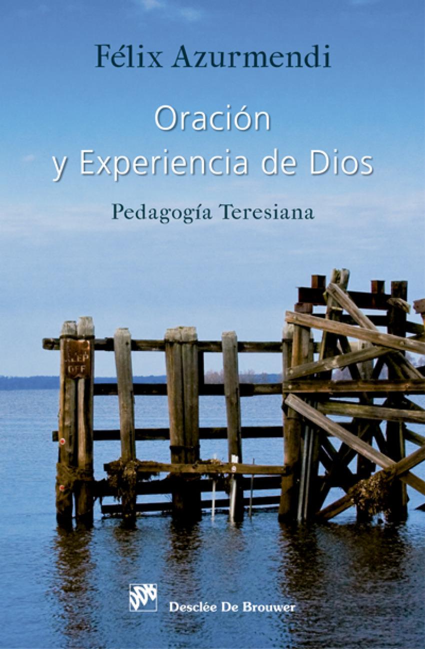 Oración y experiencia de dios:pedagogia Teresiana - Azurmendi Ayerbe, Feliz Carmelo