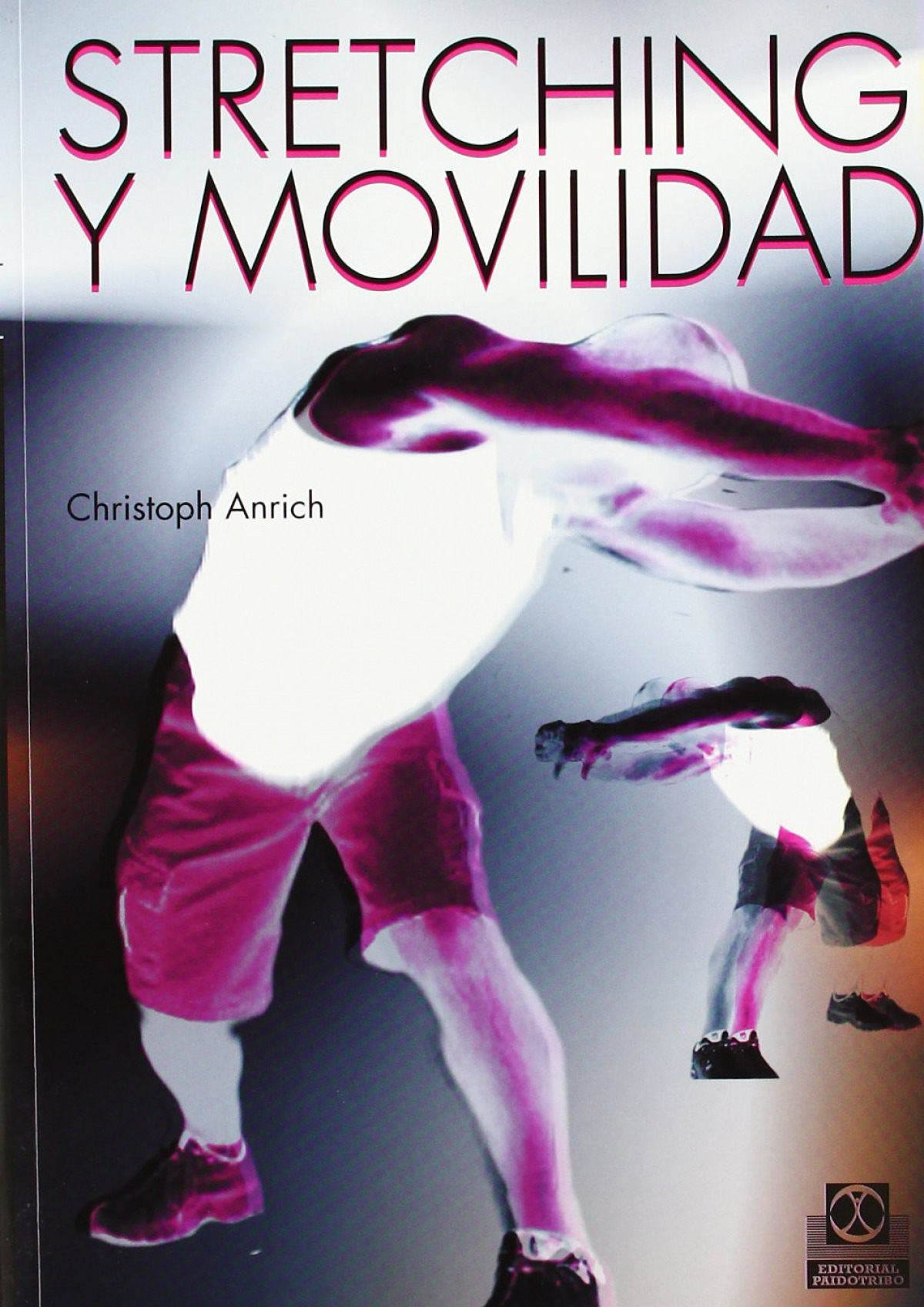 Stretching y movilidad - Anrich, Christoph
