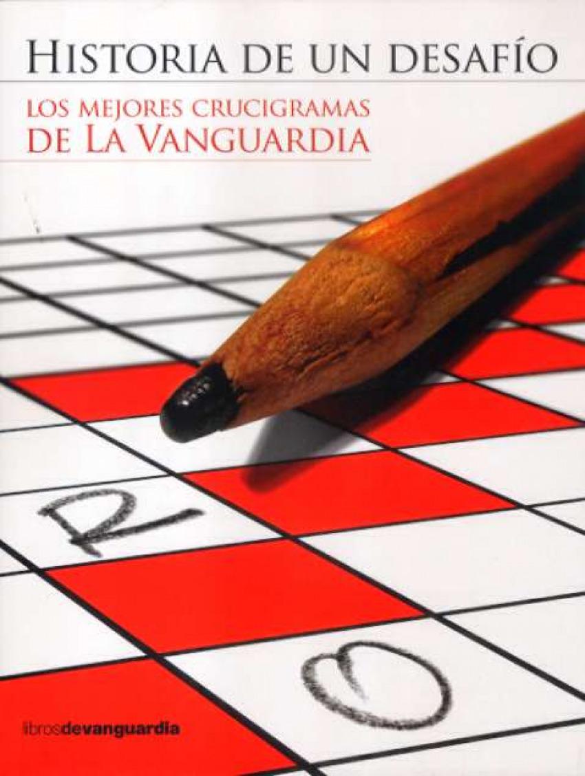HISTORIA DE UN DESAFÍO Los mejores crucigramas de la vanguardia - Vv.Aa.