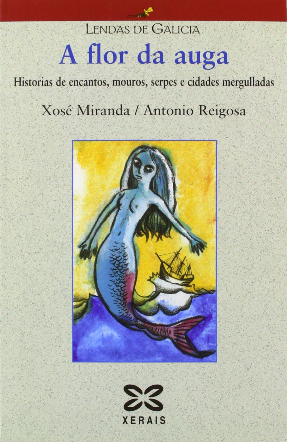 A flor da auga Historias de encantos, mouros, serpes e cidades mergulladas - Miranda, Xosé/Reigosa, Antonio
