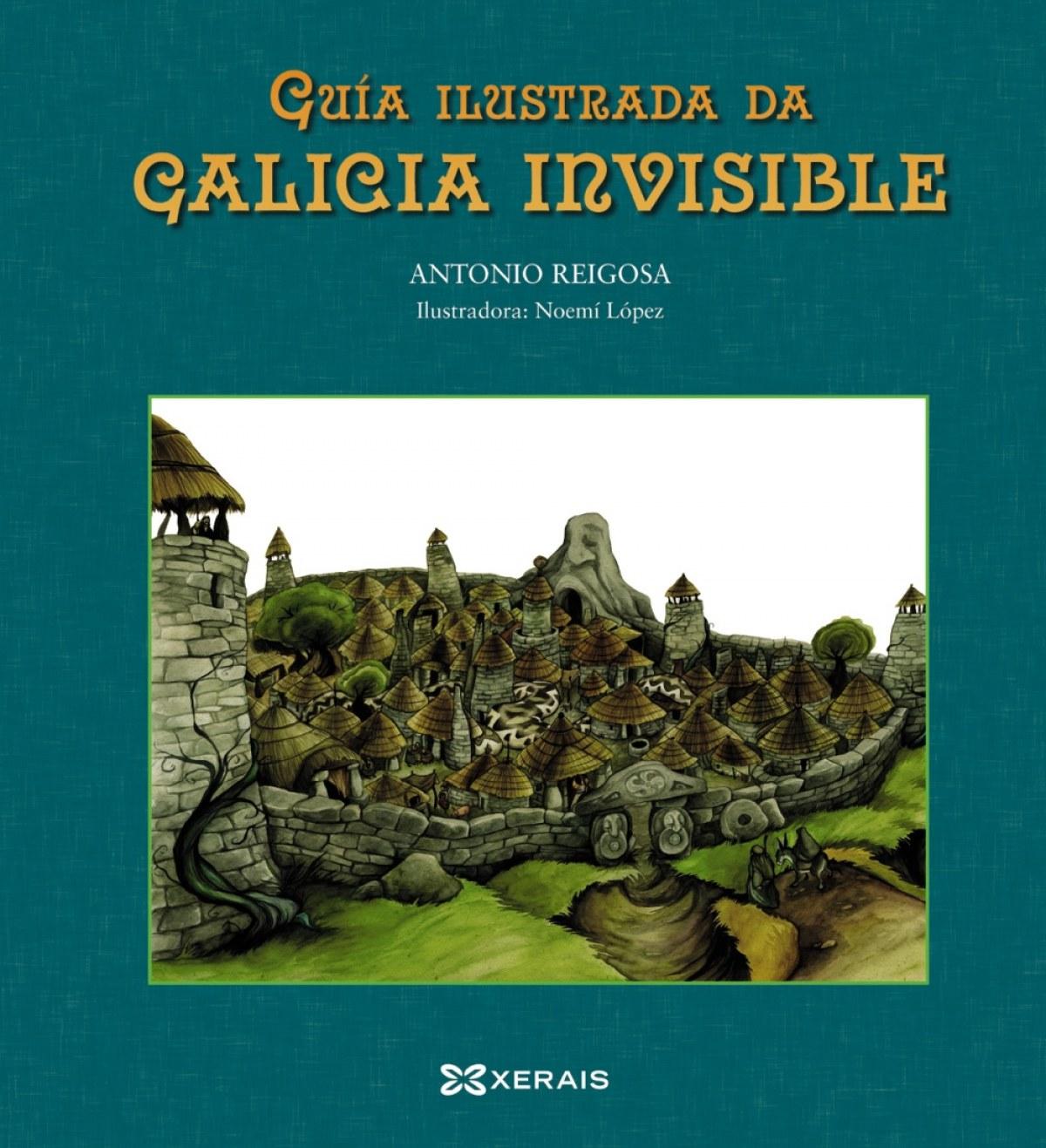 Guía ilustrada da Galicia invisible - Reigosa, Antonio