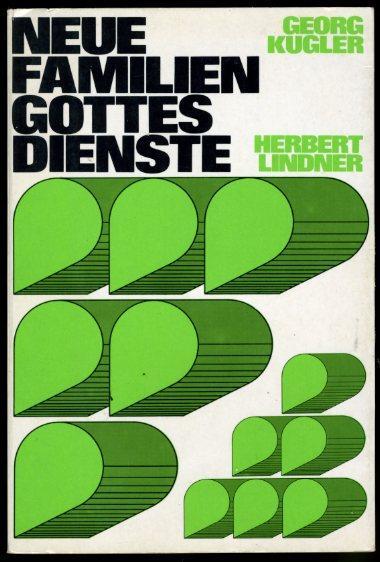 Neue Familiengottesdienste.: Kugler, Georg und