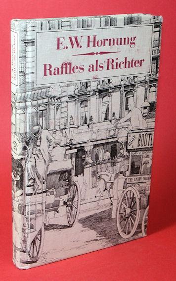 Raffles als Richter. Kriminaloman.: Hornung, E. W.: