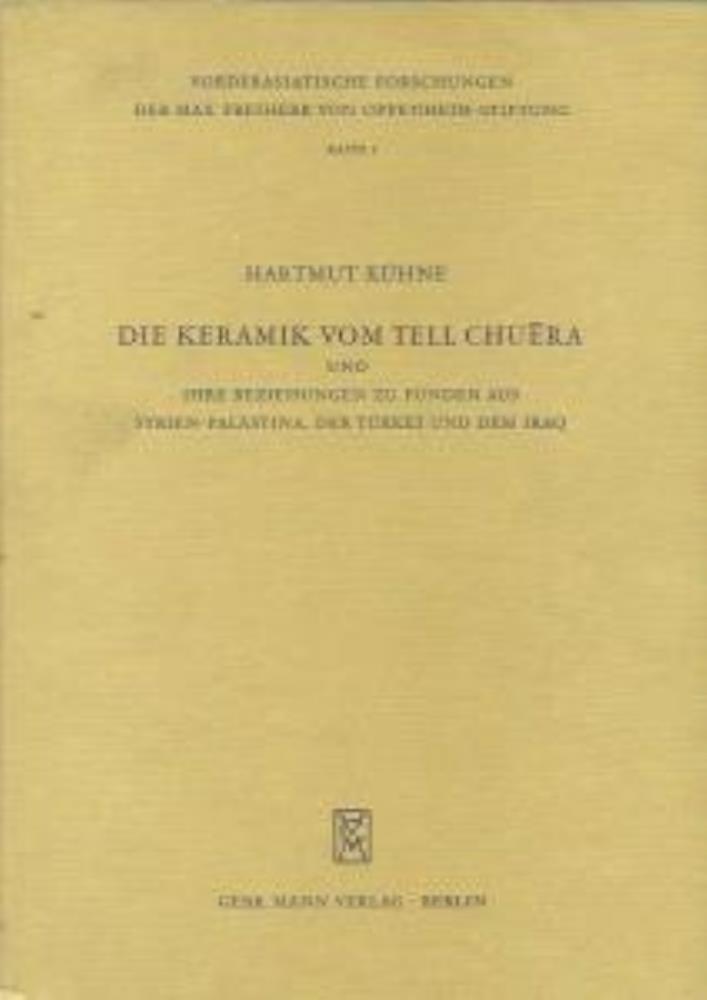 Die Keramik von Tell-Chuera: Und ihre Beziehungen: Kühne, Hartmut
