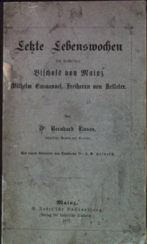 Letzte Lebenswochen des hochseligen Bischofs von Mainz: Liesen, Bernhard: