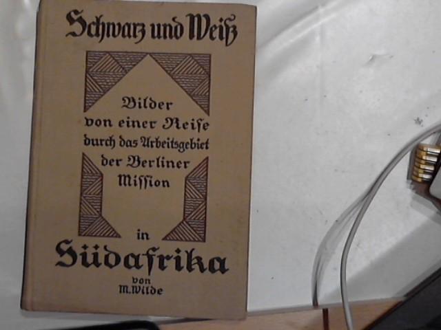 Schwarz und Weiß. Bilder von einer Reise: Wilde, M.: