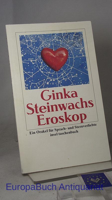 Eroskop : Ein Orakel für Sprach- und: Steinwachs, Ginka und