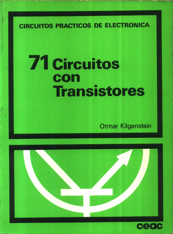 71 CIRCUITOS CON TRANSISTORES - OTMAR KILGENSTEIN