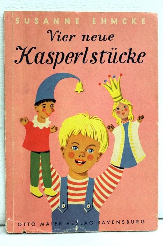 Vier neue Kasperlstücke: Ehmcke, Susanne: