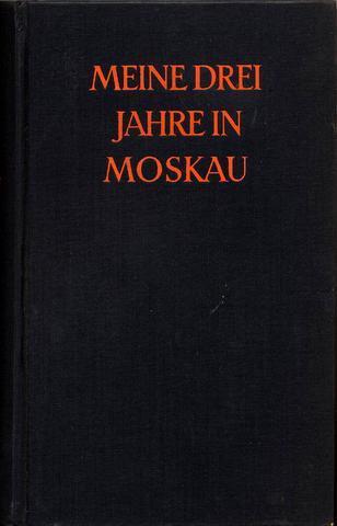 Meine drei Jahre in Moskau [My Three: Smith, Walter Bedell: