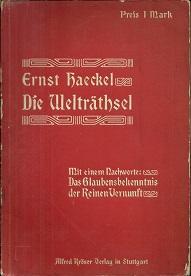 Die Welträthsel. Gemeinverständliche Studien über Monistische Philosophie.: Haeckel, Ernst: