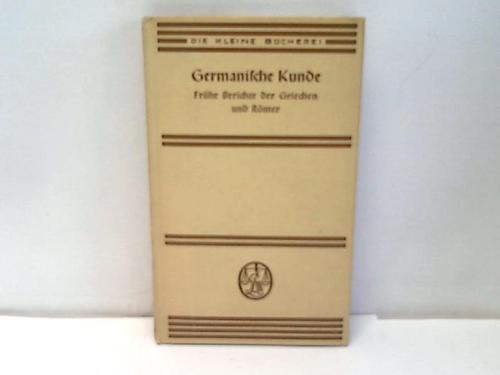 Germanische Kunde. Frühe Berichte der Griechen und: Roth, Hermann