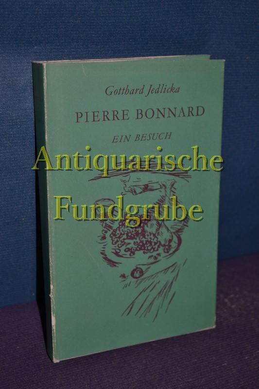 Pierre Bonnard : Ein Besuch.: Jedlicka, Gotthard:
